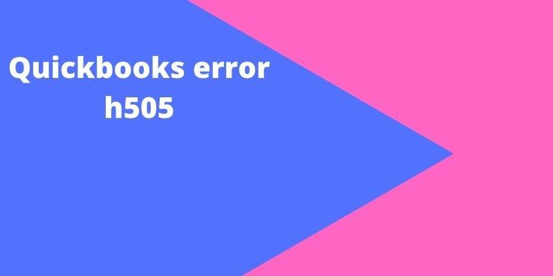 Most Effective Method to settle QuickBooks ErrorH505
